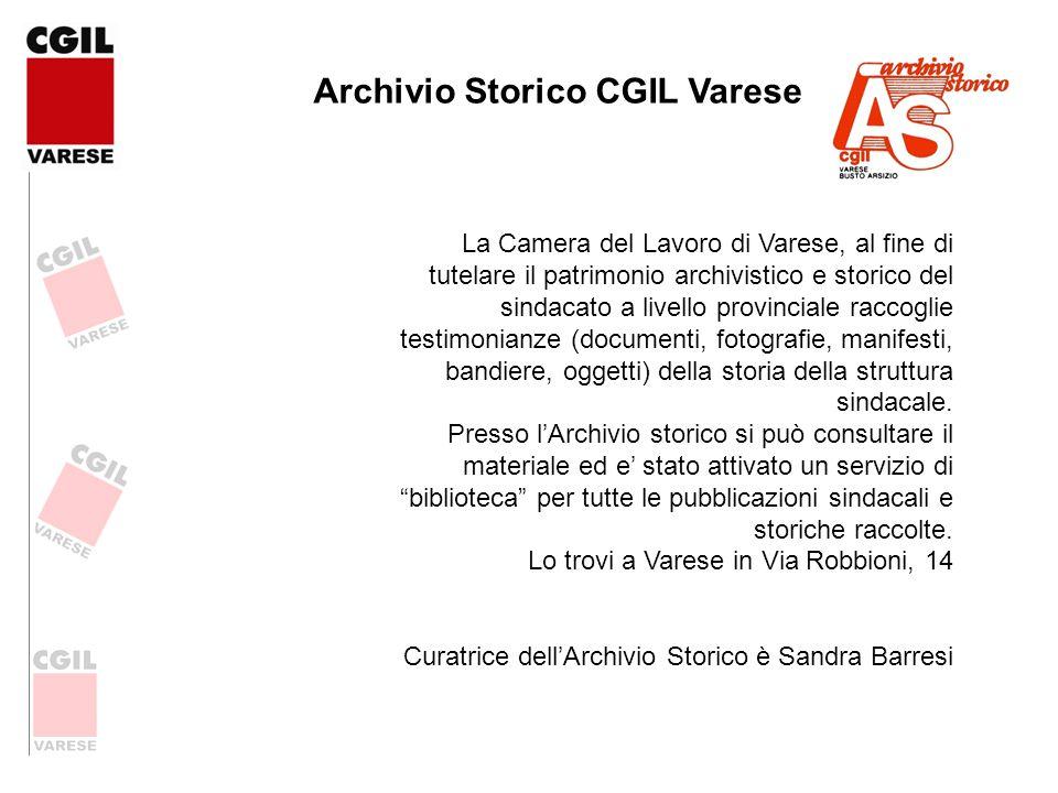 Archivio Storico CGIL Varese La Camera del Lavoro di Varese, al fine di tutelare il patrimonio archivistico e storico del sindacato a livello provinci