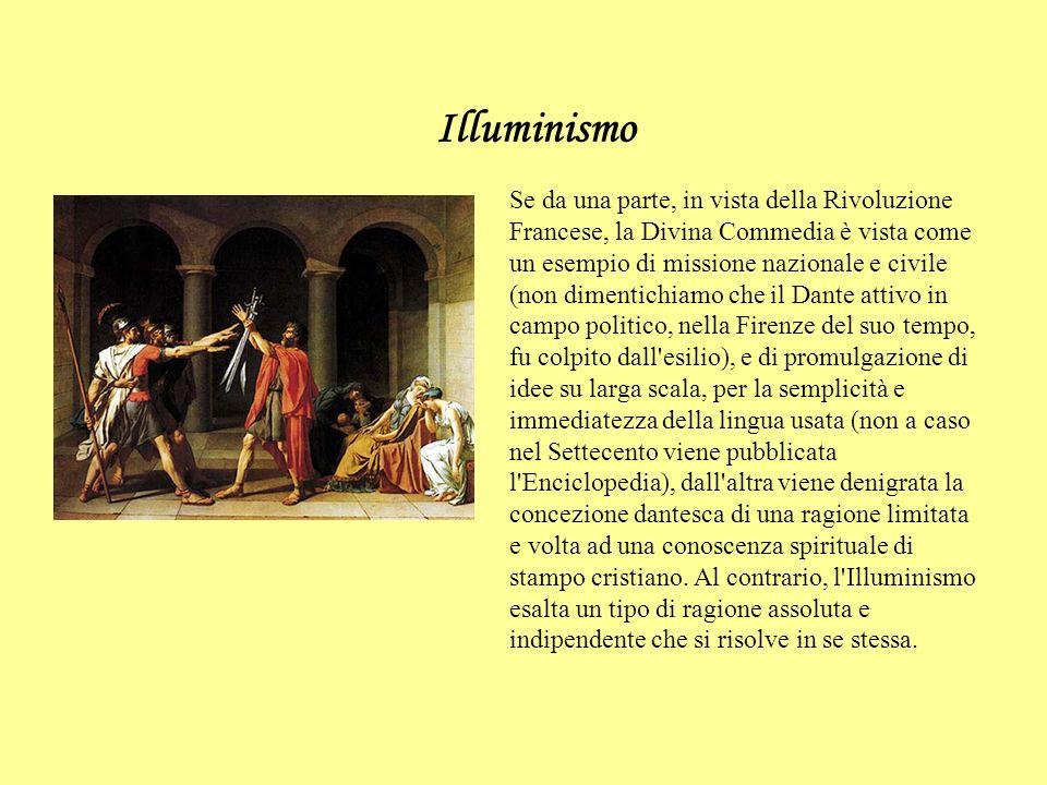Illuminismo Se da una parte, in vista della Rivoluzione Francese, la Divina Commedia è vista come un esempio di missione nazionale e civile (non dimen