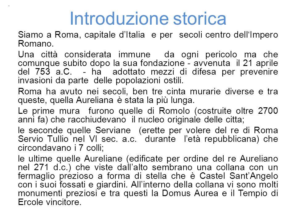 Introduzione storica Siamo a Roma, capitale dItalia e per secoli centro dellImpero Romano.