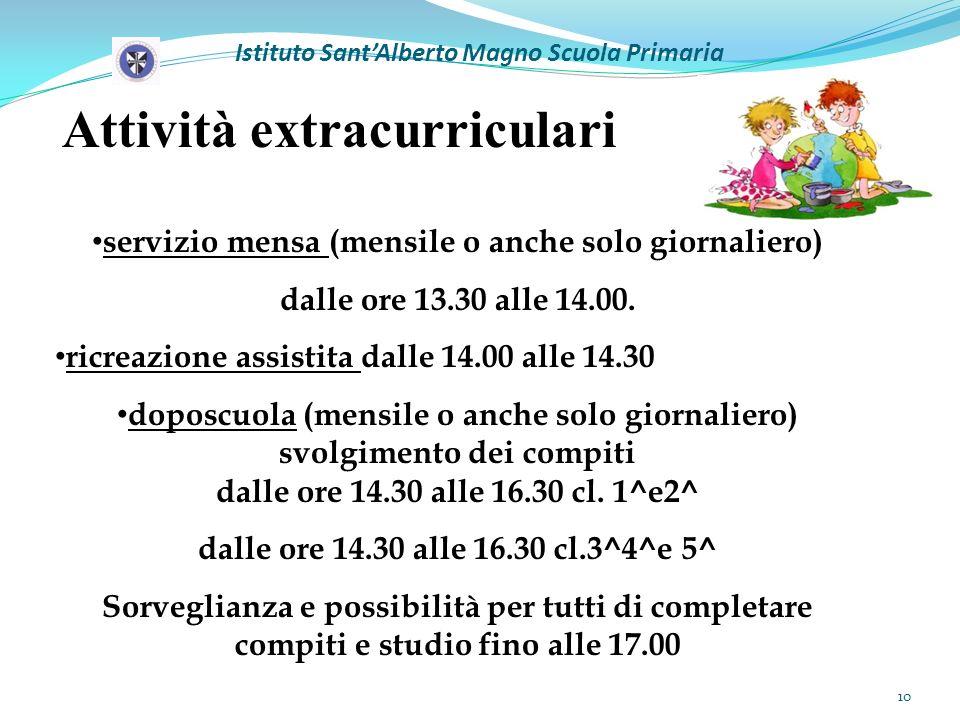 Istituto SantAlberto Magno Scuola Primaria Attività extracurriculari servizio mensa (mensile o anche solo giornaliero) dalle ore 13.30 alle 14.00.