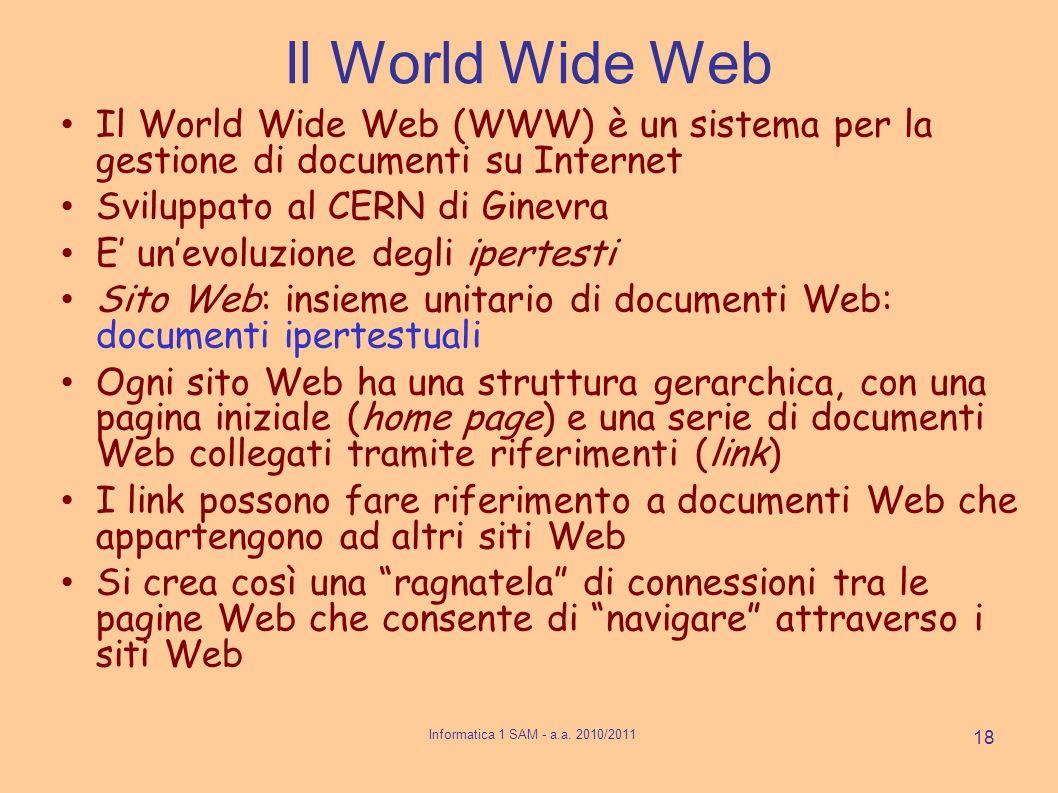 Il World Wide Web Il World Wide Web (WWW) è un sistema per la gestione di documenti su Internet Sviluppato al CERN di Ginevra E unevoluzione degli ipe