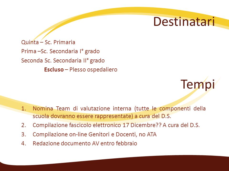 Destinatari Quinta – Sc. Primaria Prima –Sc. Secondaria I° grado Seconda Sc.