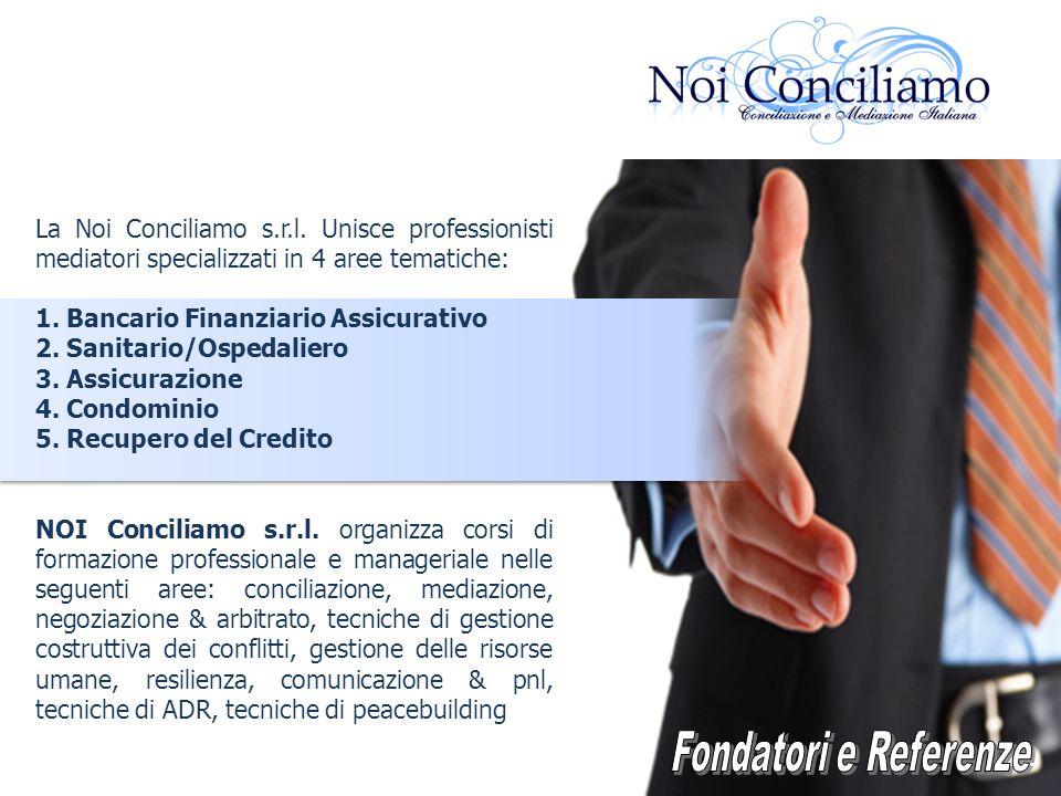 La Noi Conciliamo s.r.l. Unisce professionisti mediatori specializzati in 4 aree tematiche: 1. Bancario Finanziario Assicurativo 2. Sanitario/Ospedali