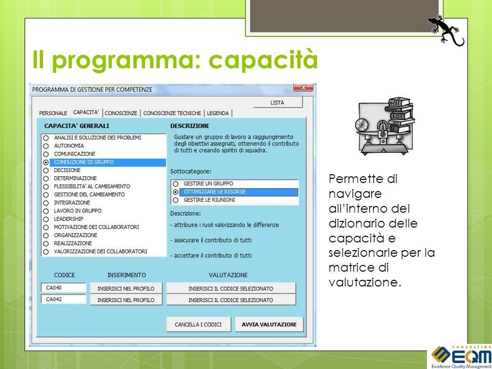 Il programma: capacità Permette di navigare allinterno del dizionario delle capacità e selezionarle per la matrice di valutazione.