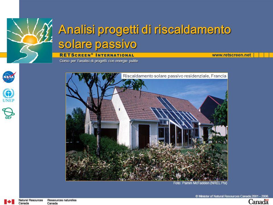Corso per lanalisi di progetti con energie pulite © Minister of Natural Resources Canada 2001 – 2006. Foto: Pamm McFadden (NREL Pix) Analisi progetti