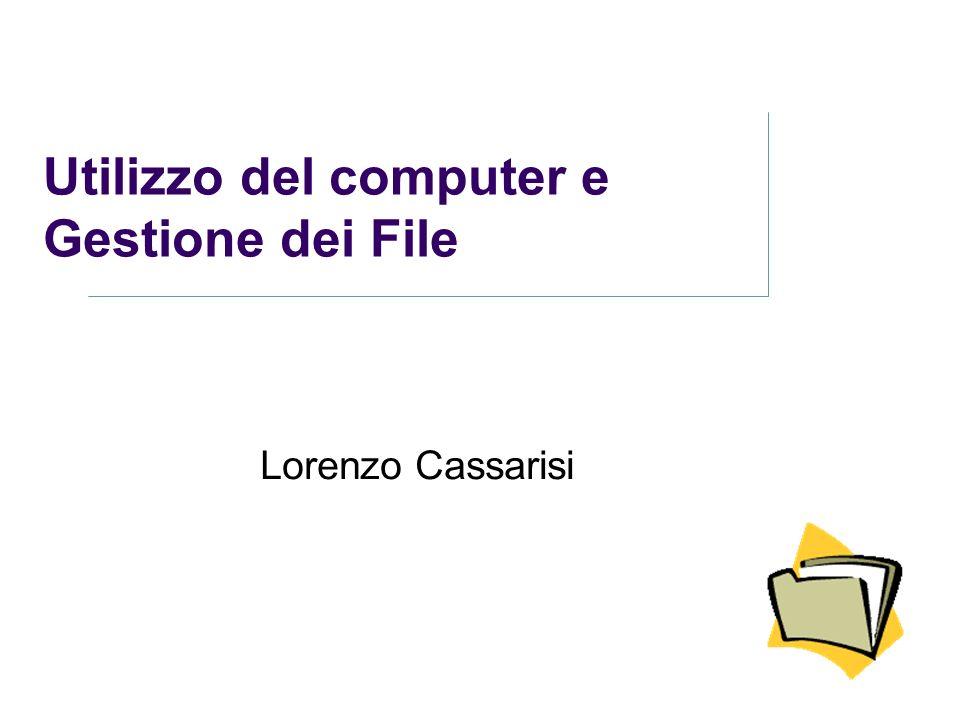 Utilizzo del computer e Gestione dei File Lorenzo Cassarisi