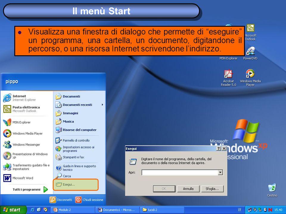 Il menù Start Visualizza una finestra di dialogo che permette di eseguire un programma, una cartella, un documento, digitandone il percorso, o una risorsa Internet scrivendone lindirizzo.