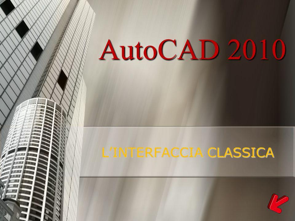 AutoCAD 2010 LINTERFACCIA CLASSICA