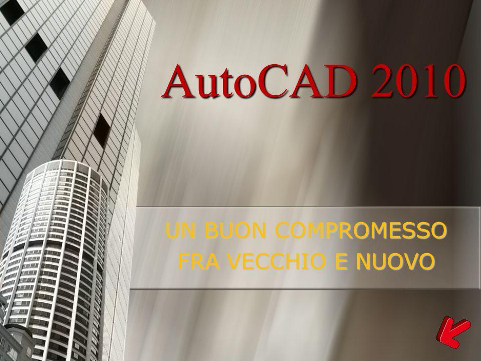 AutoCAD 2010 UN BUON COMPROMESSO FRA VECCHIO E NUOVO