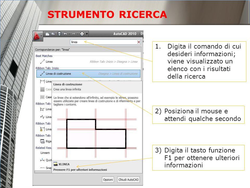 STRUMENTO RICERCA 1.Digita il comando di cui desideri informazioni; viene visualizzato un elenco con i risultati della ricerca 2)Posiziona il mouse e