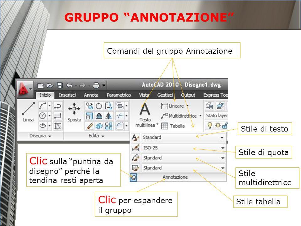 Stile di testo Stile tabella Stile multidirettrice Stile di quota Clic per espandere il gruppo Comandi del gruppo Annotazione Clic sulla puntina da di