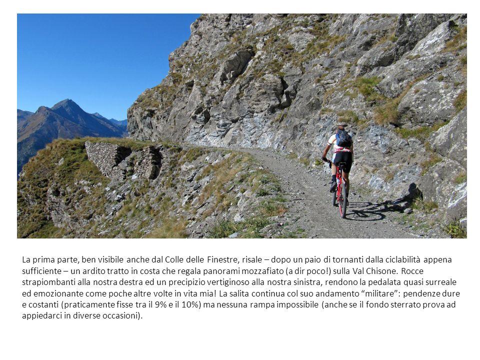 La prima parte, ben visibile anche dal Colle delle Finestre, risale – dopo un paio di tornanti dalla ciclabilità appena sufficiente – un ardito tratto in costa che regala panorami mozzafiato (a dir poco!) sulla Val Chisone.