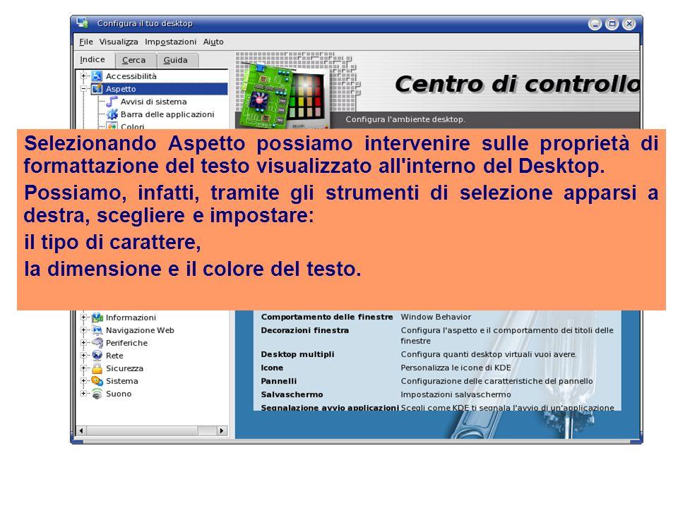 Selezionando Aspetto possiamo intervenire sulle proprietà di formattazione del testo visualizzato all interno del Desktop.