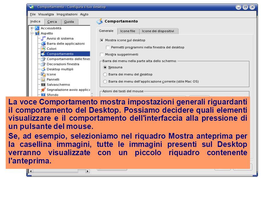 La voce Comportamento mostra impostazioni generali riguardanti il comportamento del Desktop.