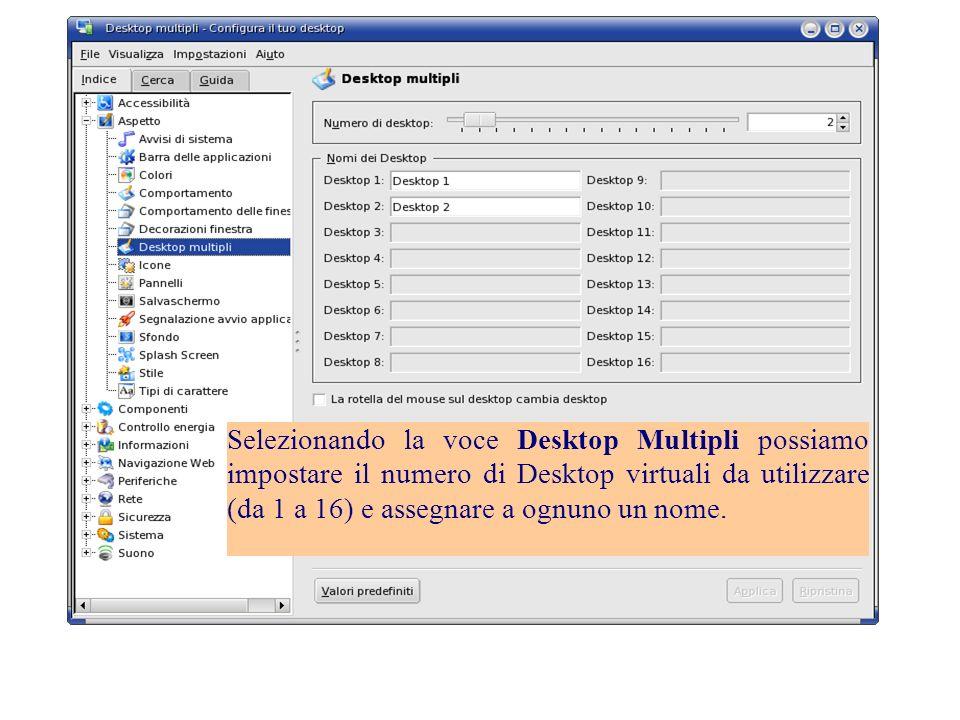 Selezionando la voce Desktop Multipli possiamo impostare il numero di Desktop virtuali da utilizzare (da 1 a 16) e assegnare a ognuno un nome.