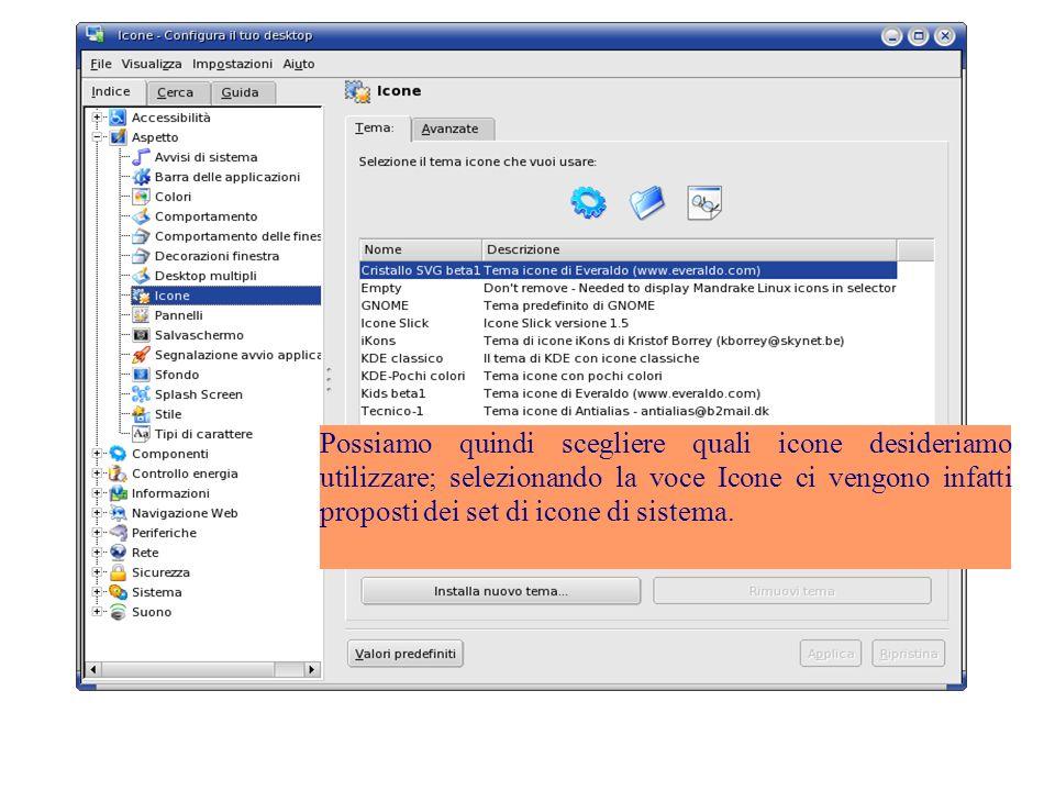 Possiamo quindi scegliere quali icone desideriamo utilizzare; selezionando la voce Icone ci vengono infatti proposti dei set di icone di sistema.