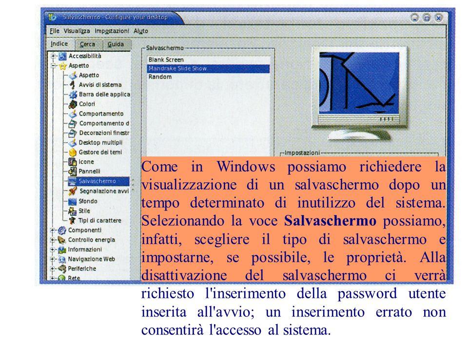 Come in Windows possiamo richiedere la visualizzazione di un salvaschermo dopo un tempo determinato di inutilizzo del sistema.