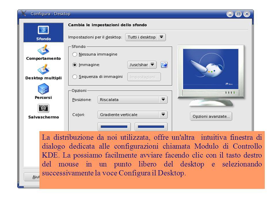 La distribuzione da noi utilizzata, offre un altra intuitiva finestra di dialogo dedicata alle configurazioni chiamata Modulo di Controllo KDE.