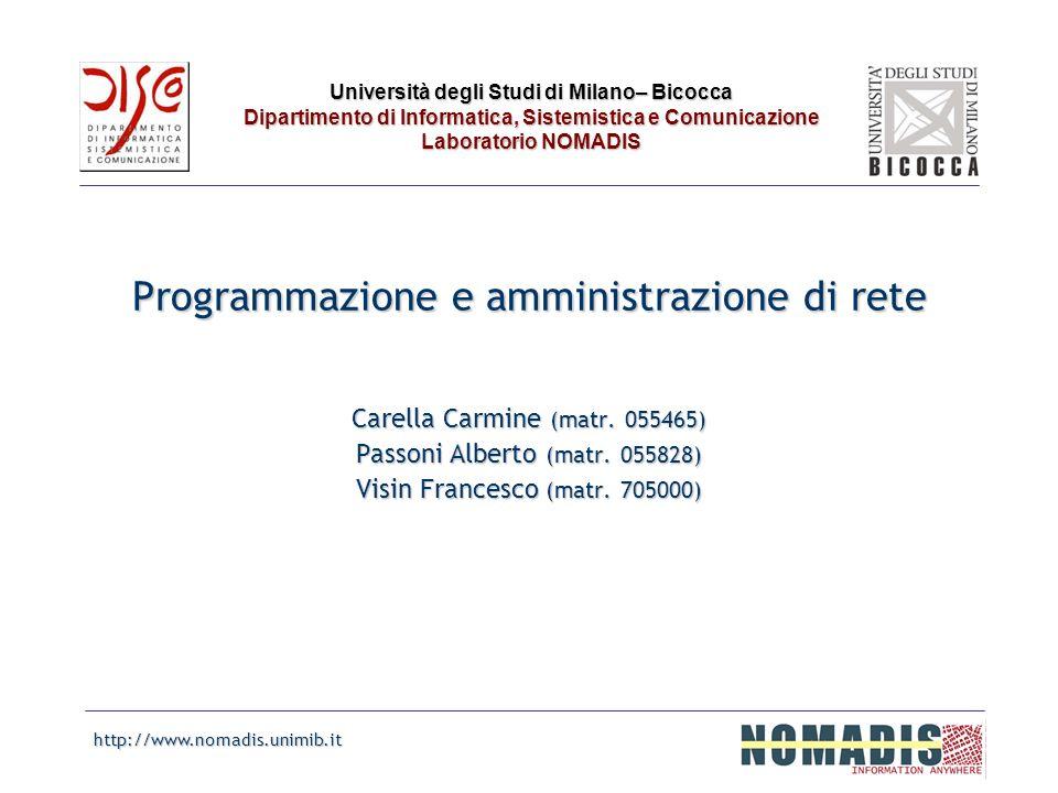 Università degli Studi di Milano– Bicocca Dipartimento di Informatica, Sistemistica e Comunicazione Laboratorio NOMADIS Programmazione e amministrazio