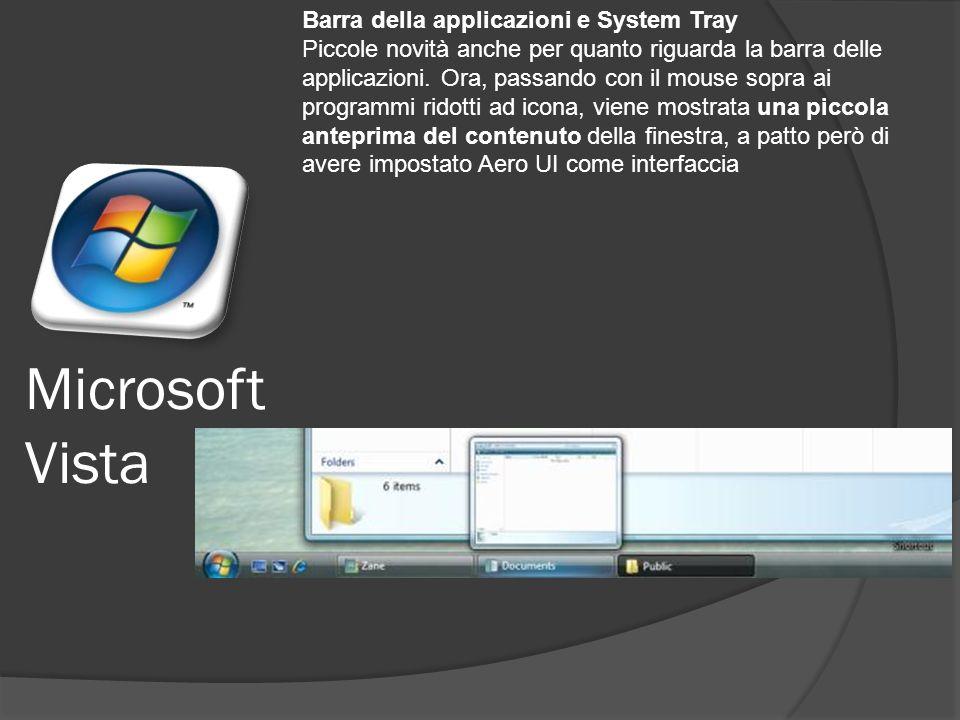 Microsoft Vista Barra della applicazioni e System Tray Piccole novità anche per quanto riguarda la barra delle applicazioni.