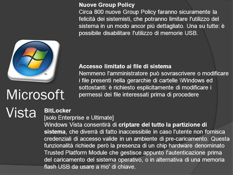 Microsoft Vista Nuove Group Policy Circa 800 nuove Group Policy faranno sicuramente la felicità dei sistemisti, che potranno limitare l utilizzo del sistema in un modo ancor più dettagliato.