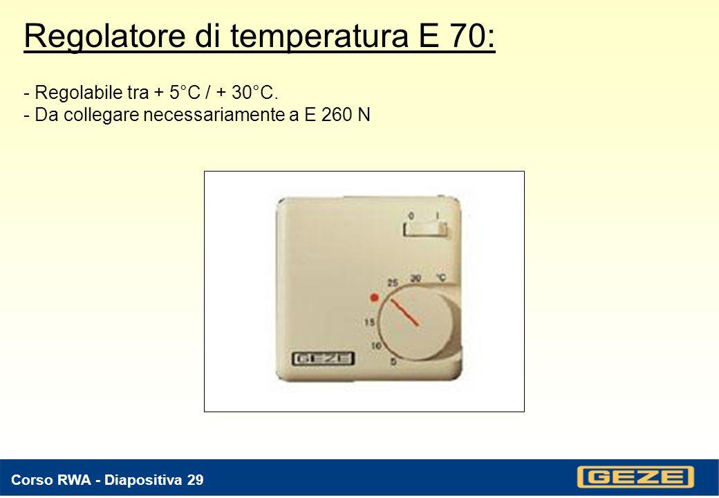 Corso RWA - Diapositiva 28 Unità pioggia - vento: - composta da Stazione metereologica Unità elettronica Visore ottico di stato da collegare a E 260 N