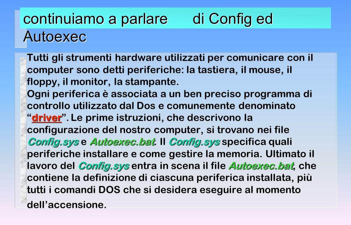 DOS Autoexec.bat Config.sys DOS : i files Autoexec.bat e Config.sys Chi sono .
