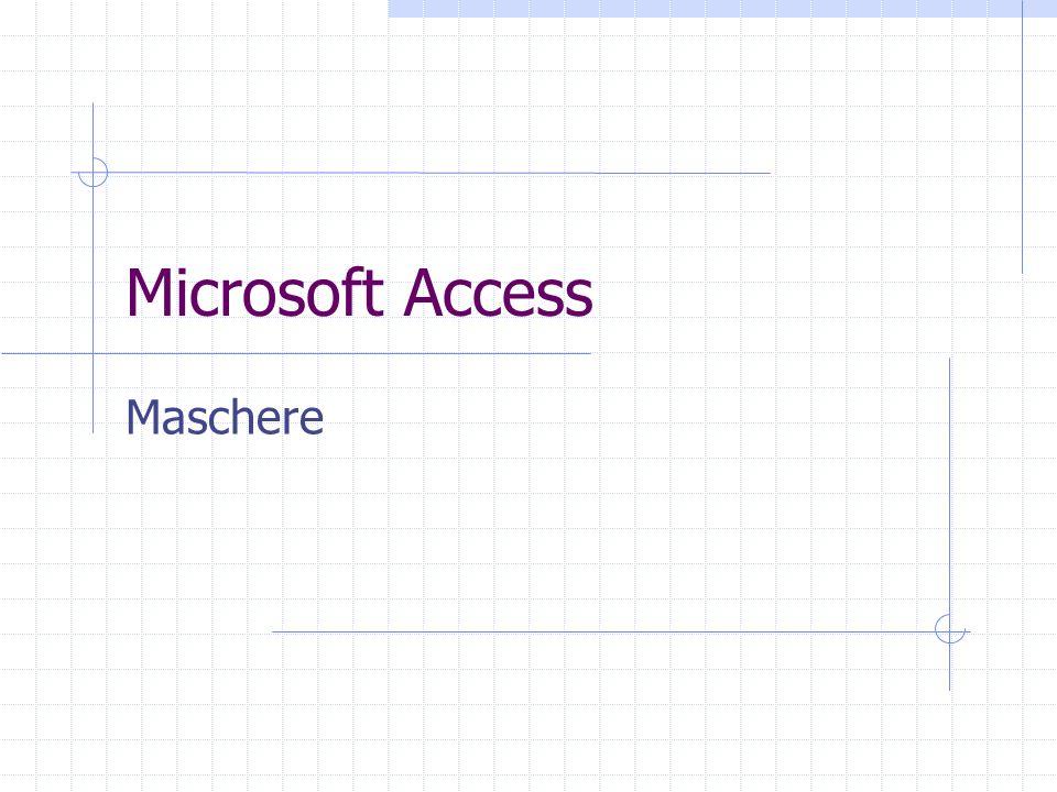 Microsoft Access Maschere