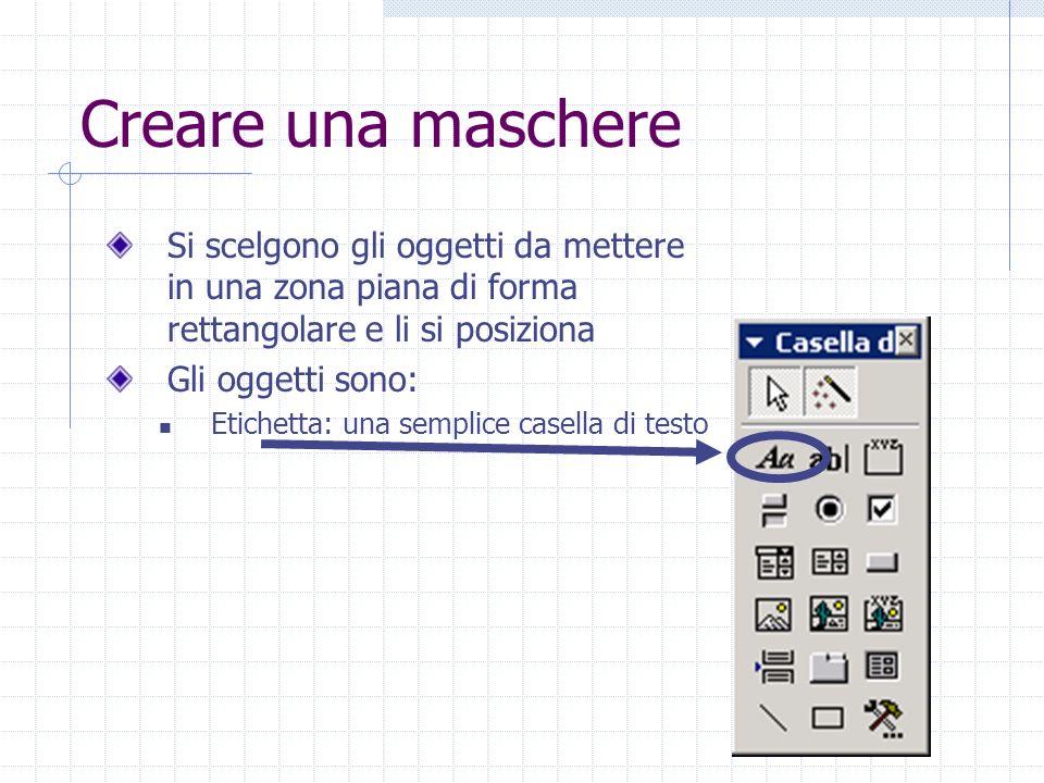 Creare una maschere Si scelgono gli oggetti da mettere in una zona piana di forma rettangolare e li si posiziona Gli oggetti sono: Etichetta: una semp