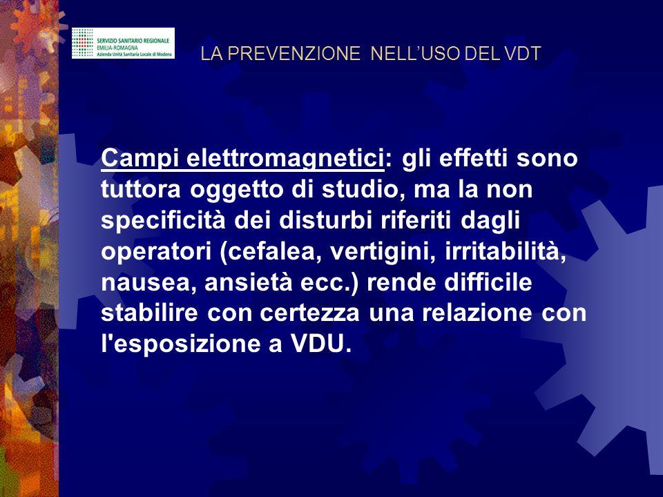 Campi elettromagnetici: gli effetti sono tuttora oggetto di studio, ma la non specificità dei disturbi riferiti dagli operatori (cefalea, vertigini, i