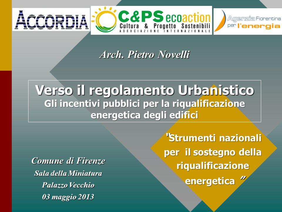 Comune di Firenze Sala della Miniatura Palazzo Vecchio 03 maggio 2013 Strumenti nazionali Strumenti nazionali per il sostegno della riqualificazione e