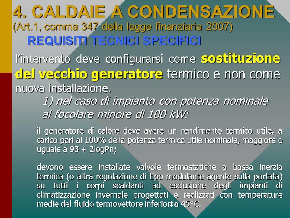 27 REQUISITI TECNICI SPECIFICI il generatore di calore deve avere un rendimento termico utile, a carico pari al 100% della potenza termica utile nomin