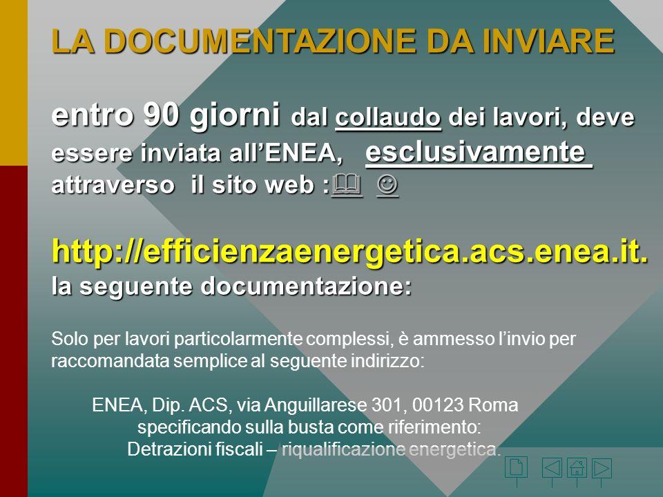 entro 90 giorni dal collaudo dei lavori, deve essere inviata allENEA, esclusivamente attraverso il sito web : attraverso il sito web : http://efficien