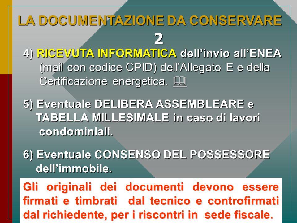 4) RICEVUTA INFORMATICA dellinvio allENEA (mail con codice CPID) dellAllegato E e della (mail con codice CPID) dellAllegato E e della Certificazione e
