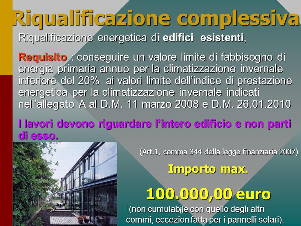 8 Riqualificazione complessiva Riqualificazione energetica di edifici esistenti, Requisito : conseguire un valore limite di fabbisogno di energia prim
