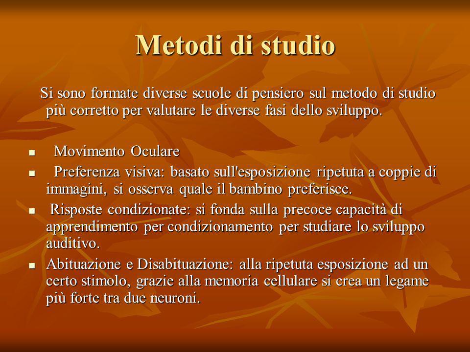 Metodi di studio Si sono formate diverse scuole di pensiero sul metodo di studio più corretto per valutare le diverse fasi dello sviluppo. Si sono for