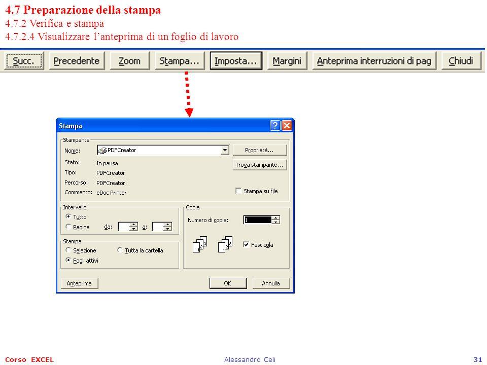 Corso EXCELAlessandro Celi31 4.7 Preparazione della stampa 4.7.2 Verifica e stampa 4.7.2.4 Visualizzare lanteprima di un foglio di lavoro