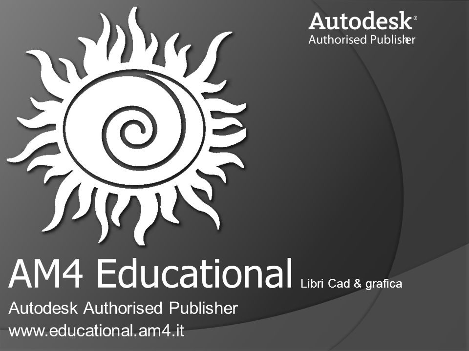 AM4 Educational Libri Cad & grafica Autodesk Authorised Publisher www.educational.am4.it