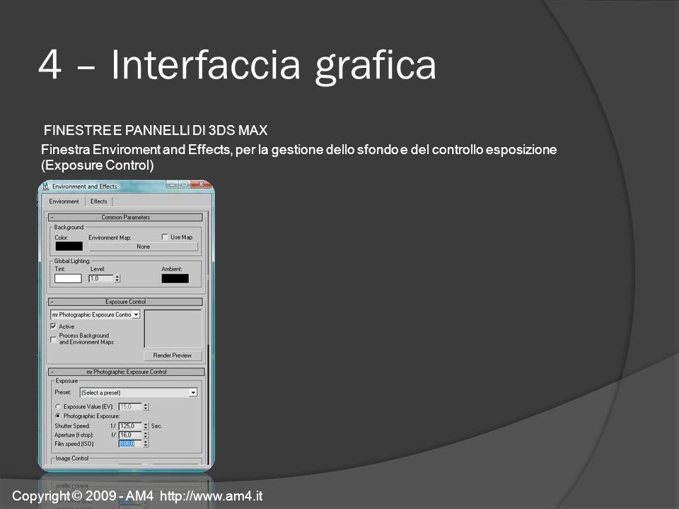 4 – Interfaccia grafica FINESTRE E PANNELLI DI 3DS MAX Finestra Enviroment and Effects, per la gestione dello sfondo e del controllo esposizione (Expo