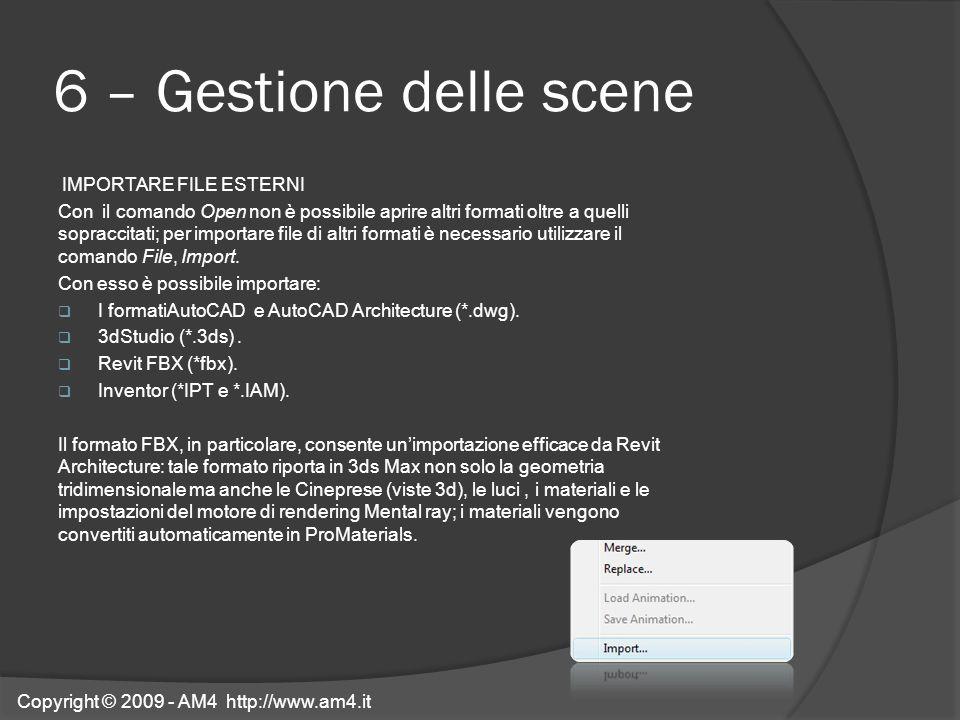 6 – Gestione delle scene IMPORTARE FILE ESTERNI Con il comando Open non è possibile aprire altri formati oltre a quelli sopraccitati; per importare fi