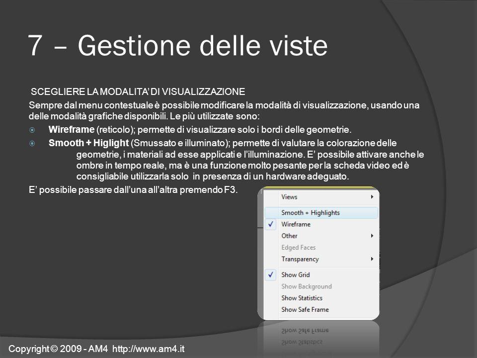 7 – Gestione delle viste SCEGLIERE LA MODALITA DI VISUALIZZAZIONE Sempre dal menu contestuale è possibile modificare la modalità di visualizzazione, u