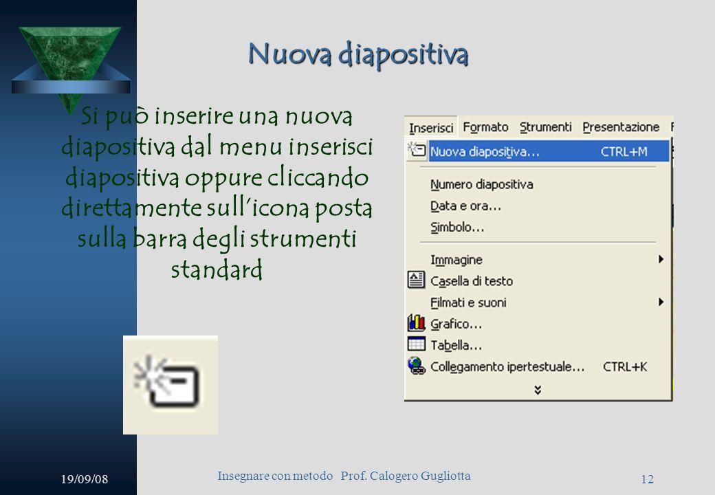 19/09/08 Insegnare con metodo Prof. Calogero Gugliotta 11 Sfondo Dopo aver scelto limmagine desiderata, si tornerà alla finestra di gestione dello sfo