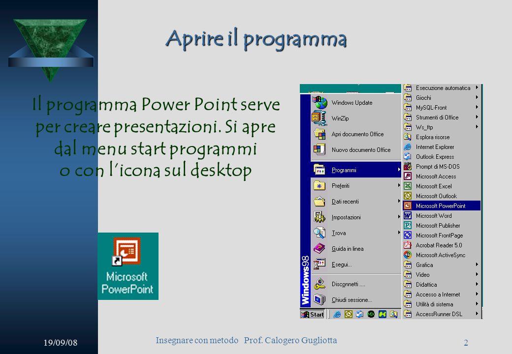 19/09/08 Insegnare con metodo Prof. Calogero Gugliotta 1 Power Point Corso PON Insegnare con metodo