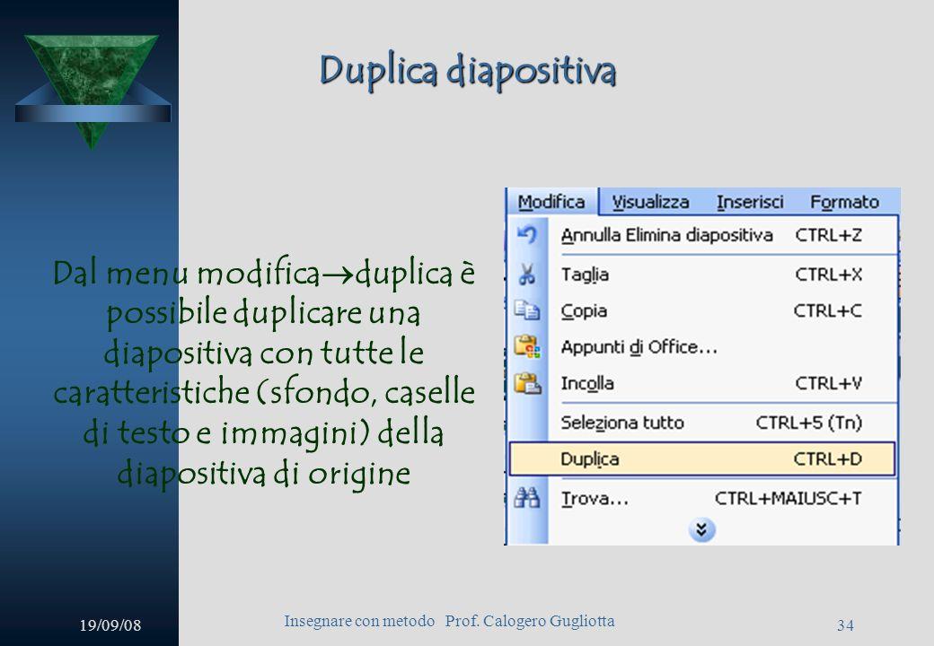 19/09/08 Insegnare con metodo Prof. Calogero Gugliotta 33 Diagrammi Dal menu inserisci diagramma si apre la finestra raccolta diagrammi attraverso la