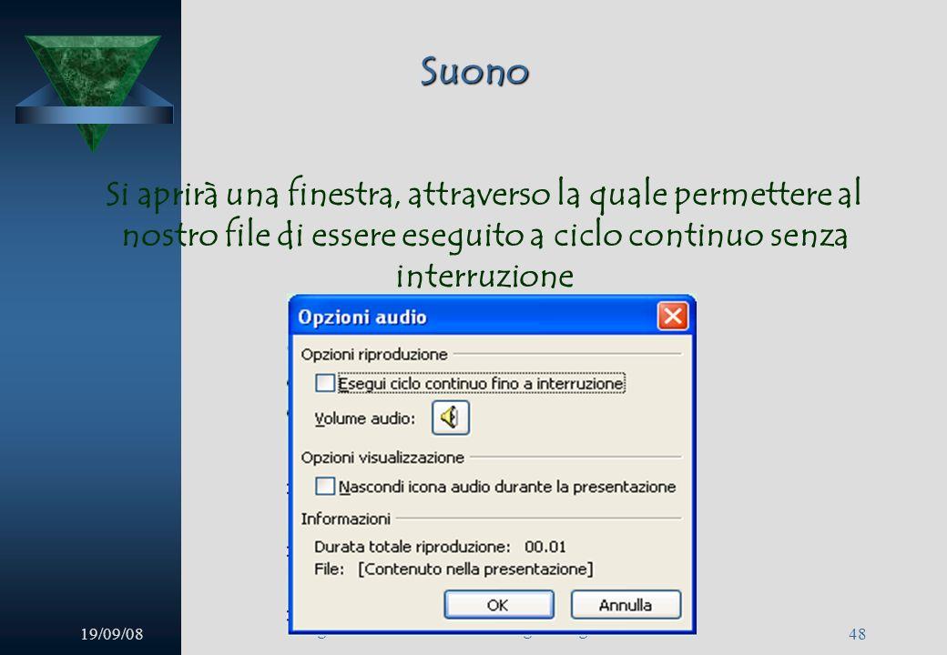 19/09/08 Insegnare con metodo Prof. Calogero Gugliotta 47 Suono Cliccando poi con il pulsante destro del mouse si attiverà un menu a cascata, dal qual