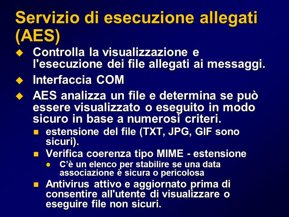 Servizio di esecuzione allegati (AES) Controlla la visualizzazione e l esecuzione dei file allegati ai messaggi.