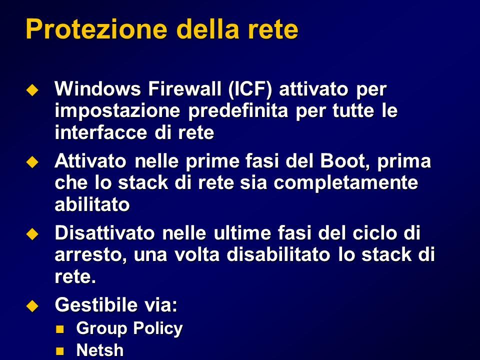 Protezione della rete Windows Firewall (ICF) attivato per impostazione predefinita per tutte le interfacce di rete Windows Firewall (ICF) attivato per