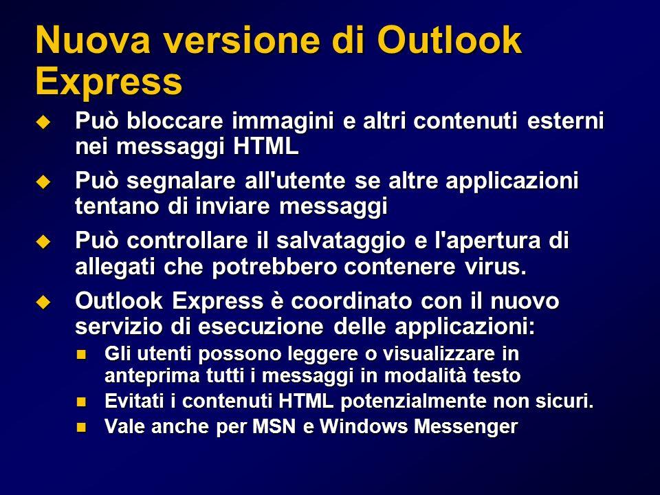Nuova versione di Outlook Express Può bloccare immagini e altri contenuti esterni nei messaggi HTML Può bloccare immagini e altri contenuti esterni ne