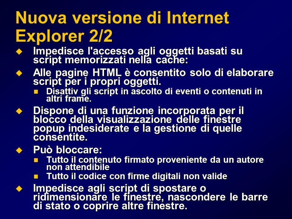 Nuova versione di Internet Explorer 2/2 Impedisce l'accesso agli oggetti basati su script memorizzati nella cache: Impedisce l'accesso agli oggetti ba