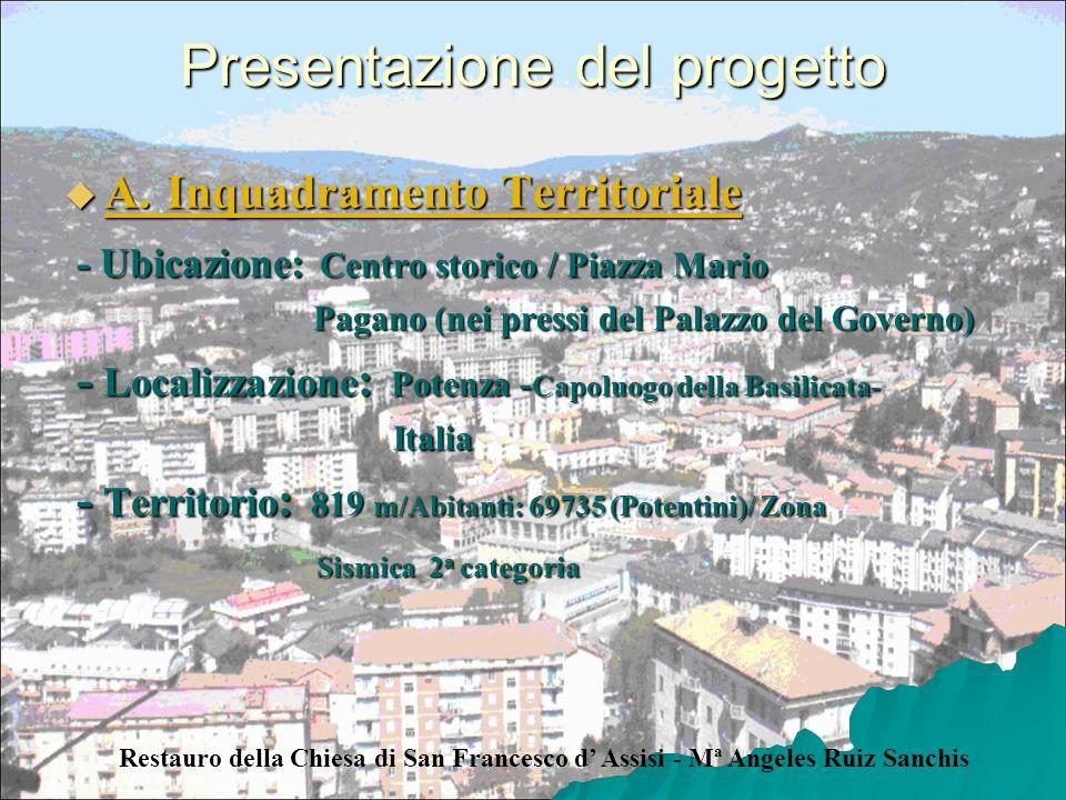Presentazione del progetto A. Inquadramento Territoriale A. Inquadramento Territoriale - Ubicazione: Centro storico / Piazza Mario - Ubicazione: Centr